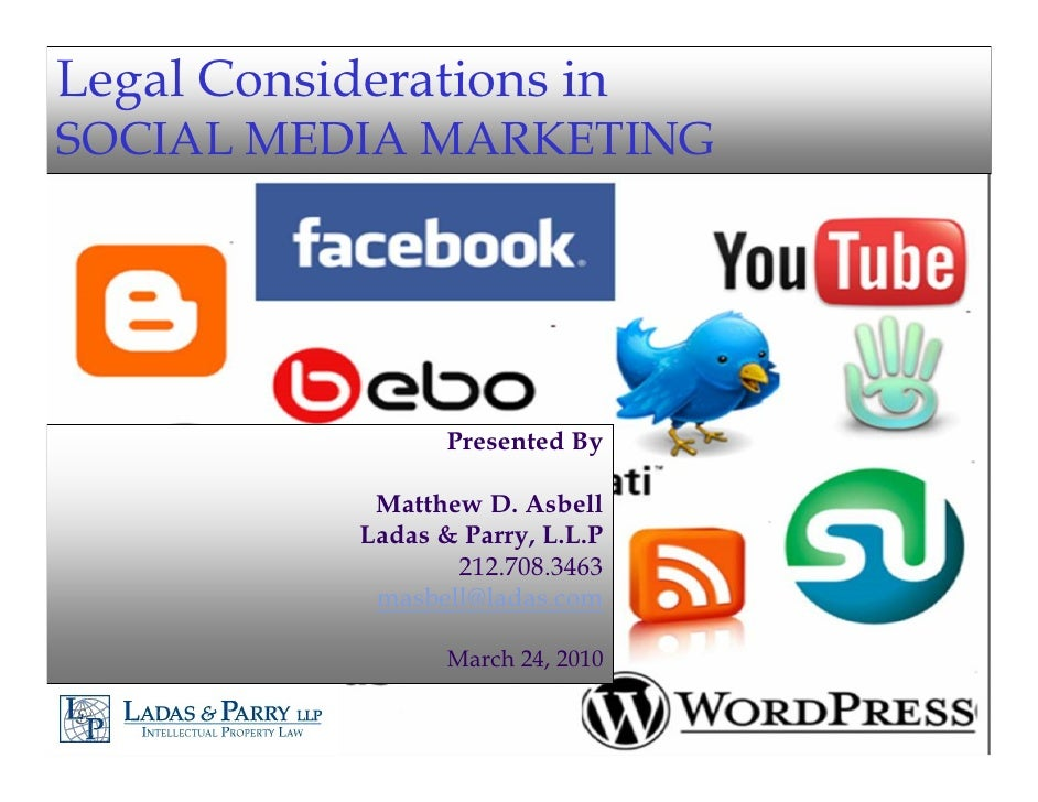 Legal Considerations in SOCIAL MEDIA MARKETING                        Presented By               Matthew D. Asbell        ...