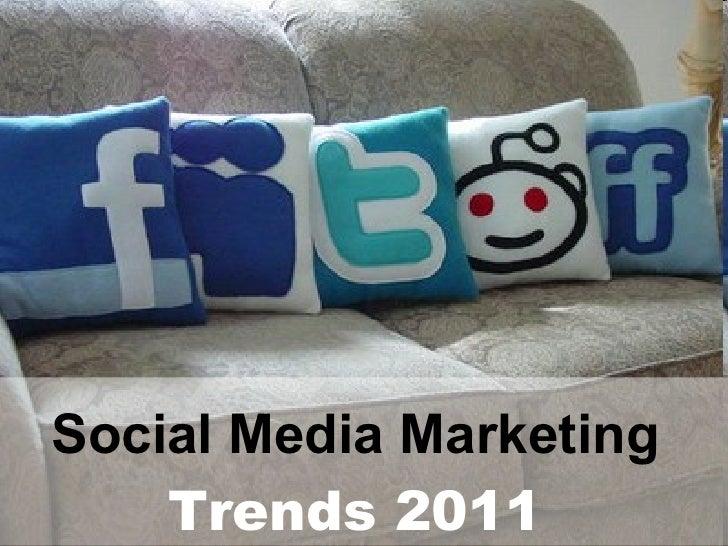 Social Media Marketing   Trends  2011