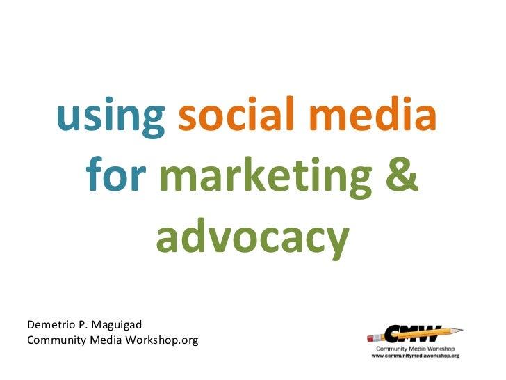 Social mediamarketing+advocacy