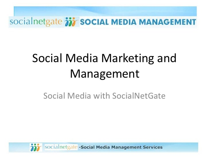 Social Media Marketing and Management <br />Social Media with SocialNetGate<br />