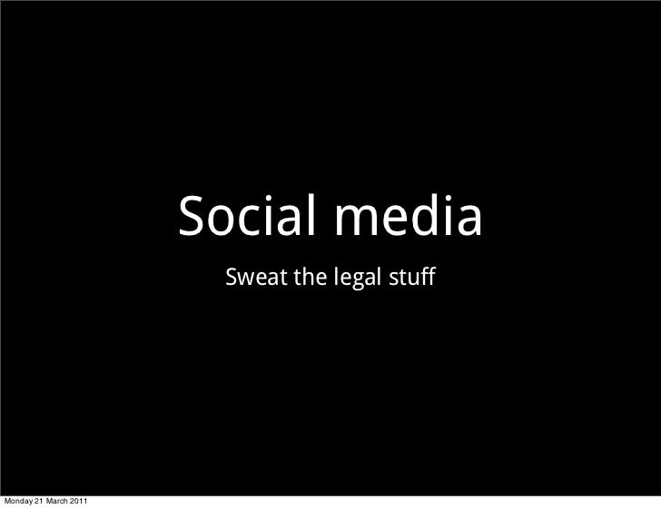 Social media marketing and the legal stuff presentation slides