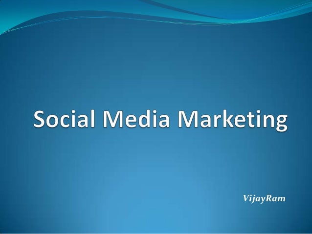 Social Media Marketing by Vijay Ram