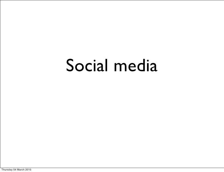Social media     Thursday 04 March 2010