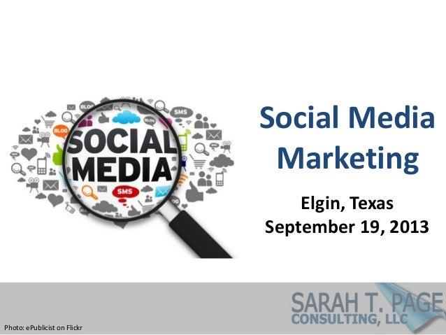 Social Media Marketing Elgin, Texas September 19, 2013 Photo: ePublicist on Flickr