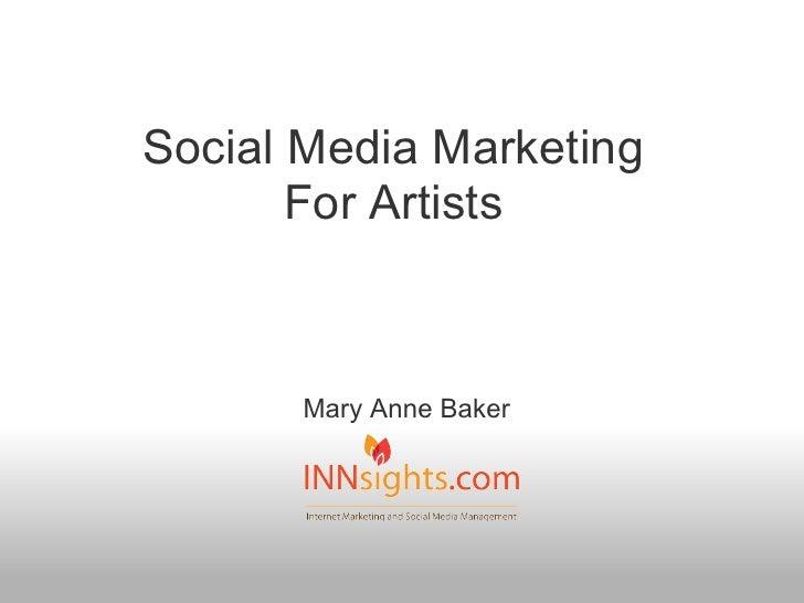Social Media Marketing       For Artists       Mary Anne Baker