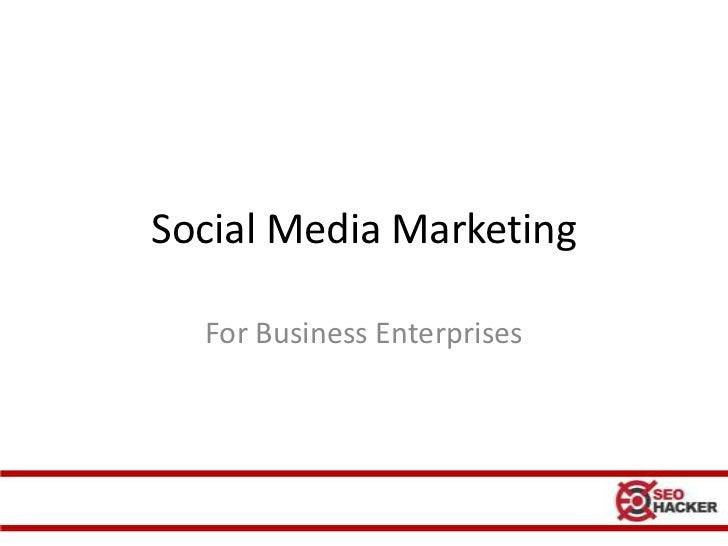 Social Media Marketing for business enterprises