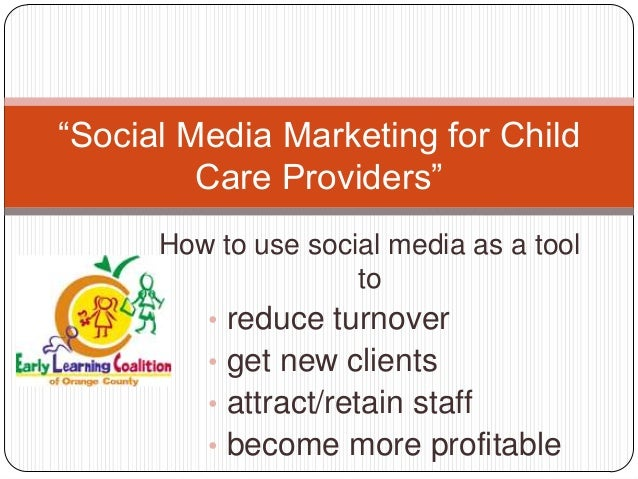 """""""Social Media Marketing for Child         Care Providers""""      How to use social media as a tool                      to  ..."""