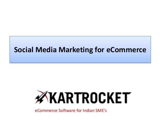 Social Media Marketing for eCommerce eCommerce Software for Indian SME's