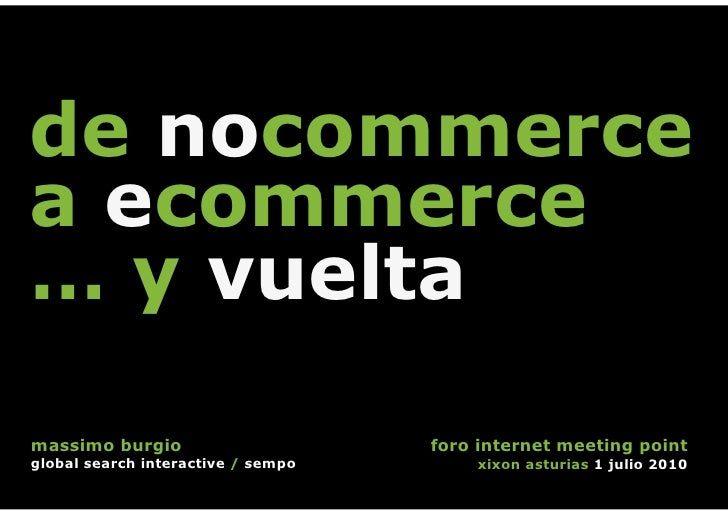 de nocommerce a ecommerce … y vuelta  massimo burgio                      foro internet meeting point global search intera...