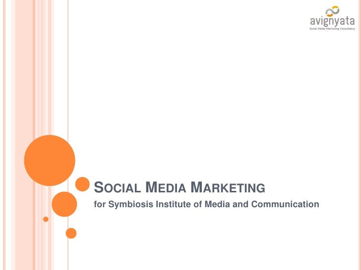 Social Media Marketing<br />for Symbiosis Institute of Media and Communication<br />