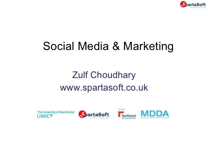 Social Media & Marketing Zulf Choudhary www.spartasoft.co.uk