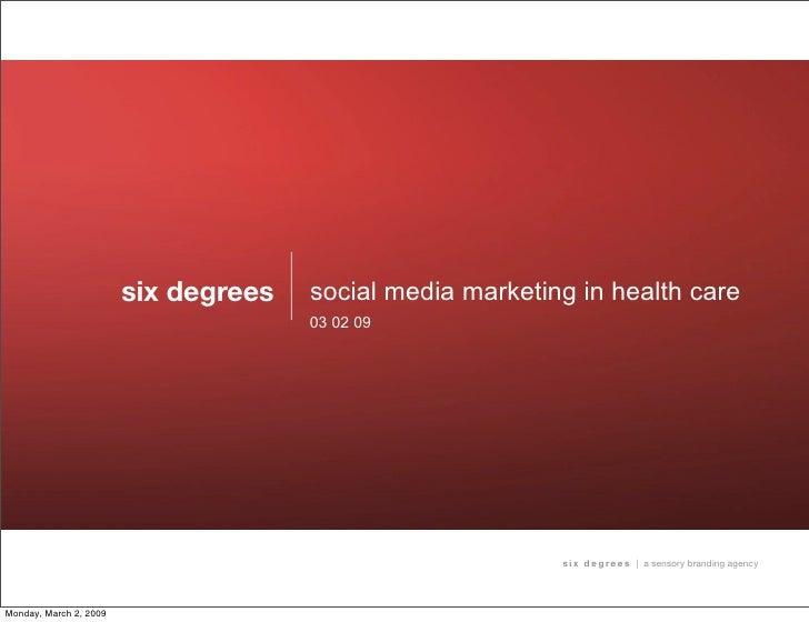 six degrees   social media marketing in health care                                       03 02 09                        ...