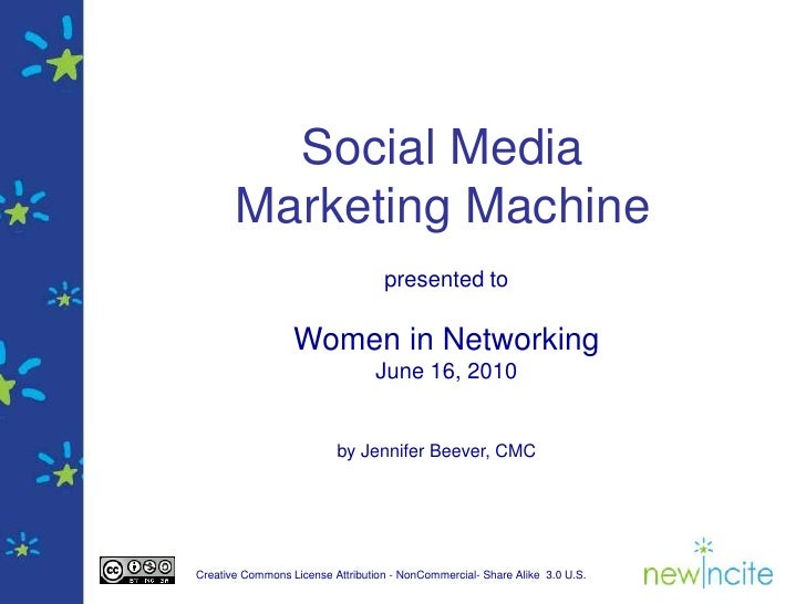 Social Media Marketing Machine<br />presented to<br />Women in Networking<br />June 16, 2010<br />by Jennifer Beever, CMC<...