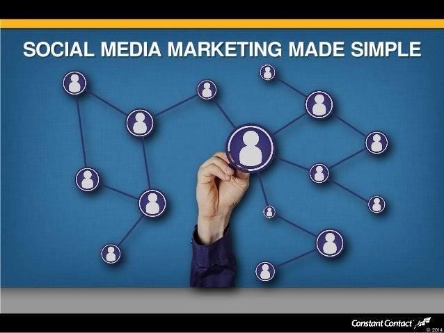 © 2014 SOCIAL MEDIA MARKETING MADE SIMPLE
