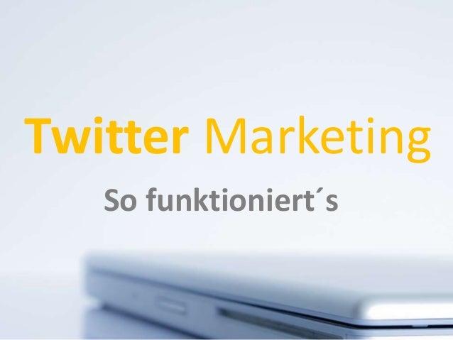 Twitter Marketing So funktioniert´s