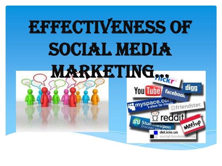 Effectiveness of  SOCIAL MEDIA  MARKETING…