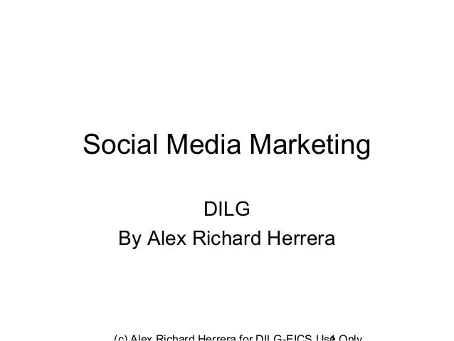 Social Media Marketing           DILG  By Alex Richard Herrera
