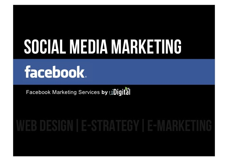 Social media marketing Facebook Marketing Services byweb design e-strategy E-marketing