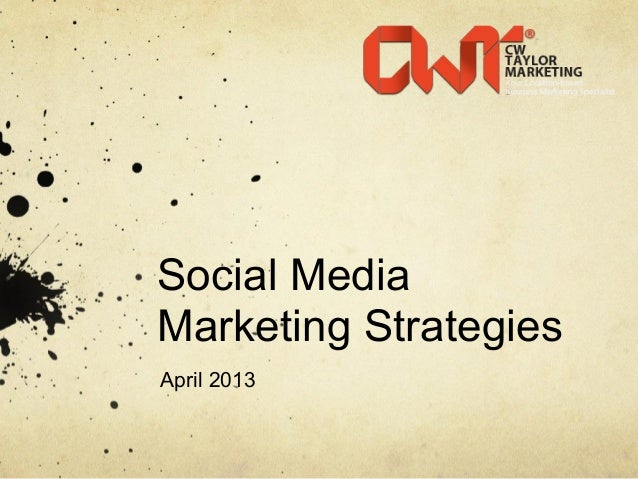 Social MediaMarketing StrategiesApril 2013