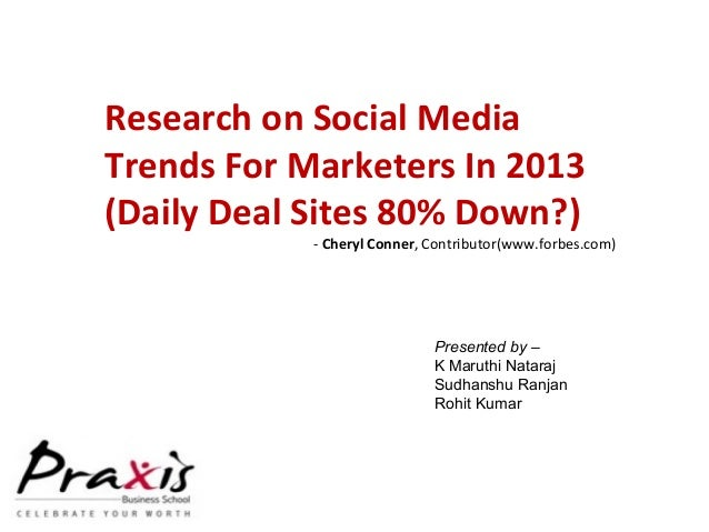 Research on Social Media Trends For Marketers In 2013 (Daily Deal Sites 80% Down?) - Cheryl Conner, Contributor(www.forbes...