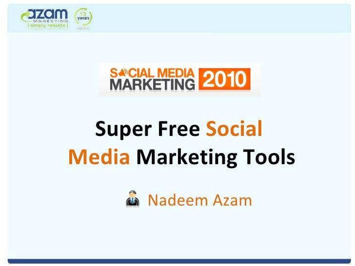Super Free  Social  Media  Marketing Tools Nadeem Azam