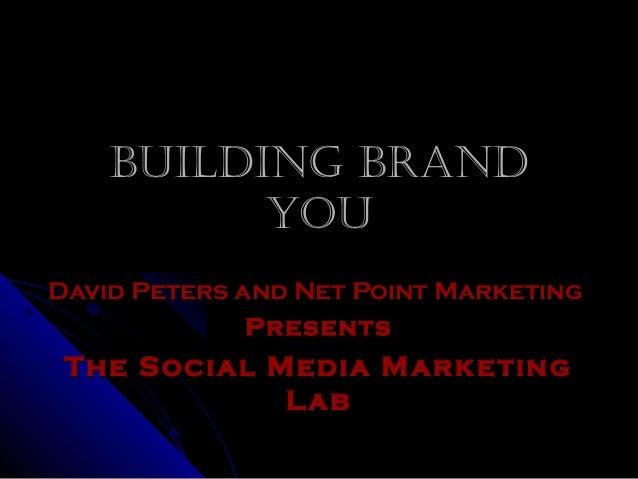 Building BrandBuilding Brand YouYou David Peters and Net Point MarketingDavid Peters and Net Point Marketing PresentsPrese...