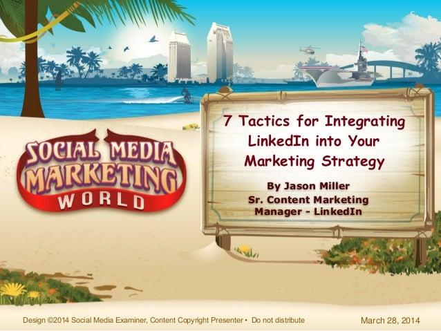 ©2014 LinkedIn Corporation. All Rights Reserved. LinkedIn Marketing Solutions 1 7 Tactics for Integrating LinkedIn into Yo...