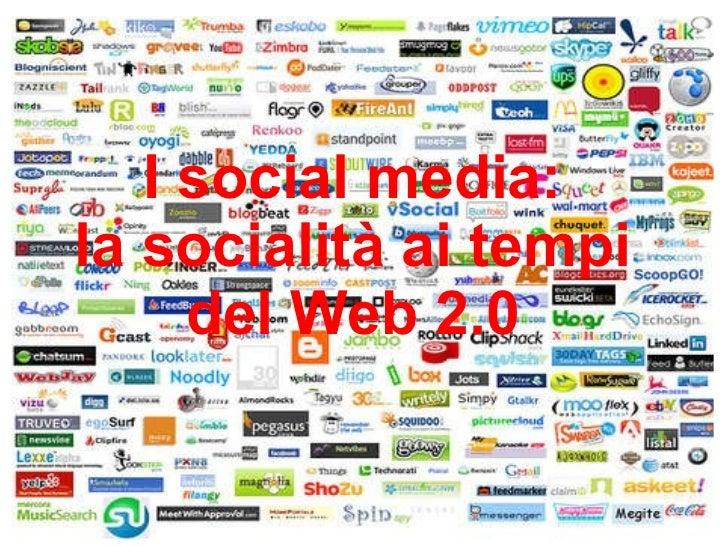 I social media: la socialità ai tempi del Web 2.0