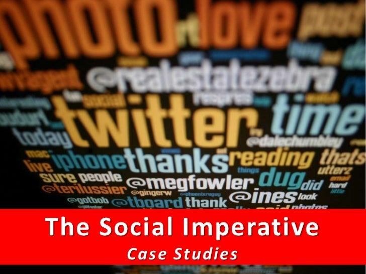 The Social ImperativeThe Social MediaStudies            Case MasterClass 2011