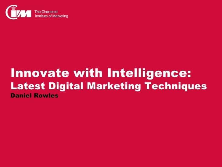 Innovate with Intelligence:Latest Digital Marketing TechniquesDaniel Rowles