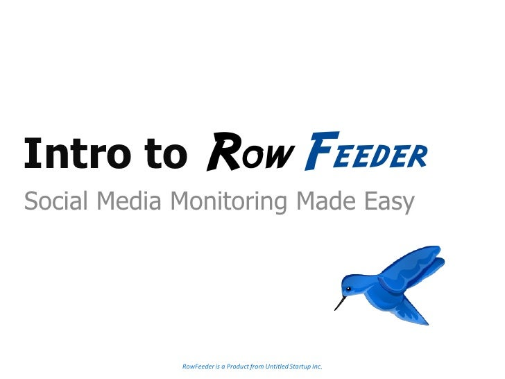 Intro to Social Media Monitoring Made Easy                  RowFeeder is a Product from Untitled Startup Inc.