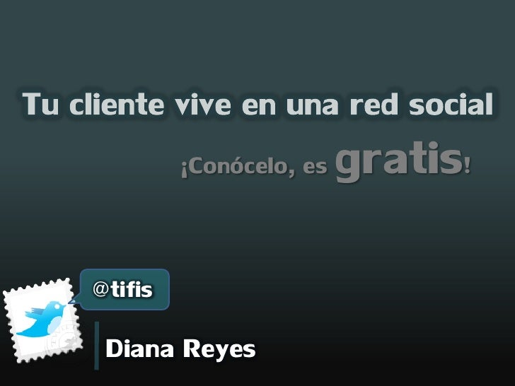 ¡Conócelo, es   gratis! @tifis  Diana Reyes