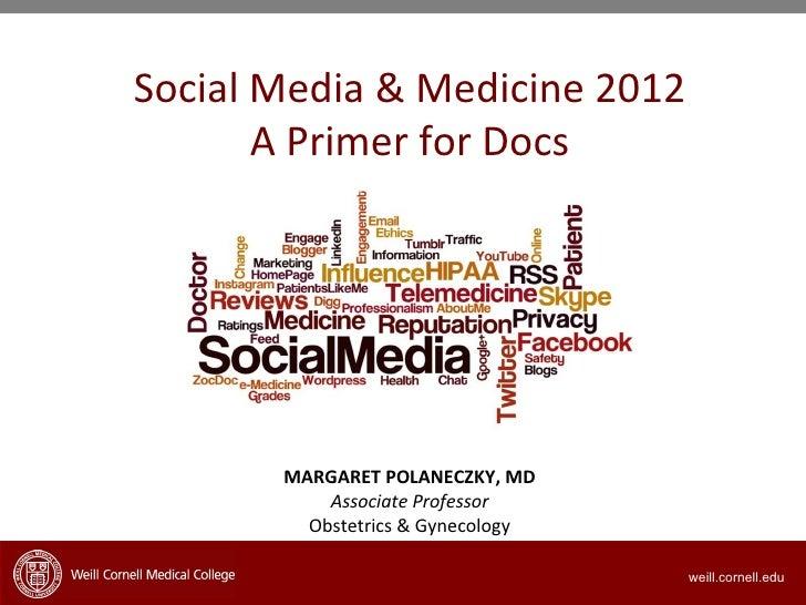 Social Media & Medicine 2012       A Primer for Docs       MARGARET POLANECZKY, MD           Associate Professor         O...