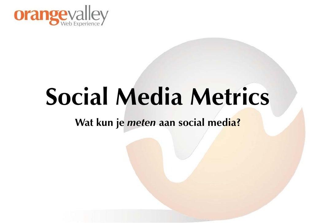 Social Media Metrics   Wat kun je meten aan social media?