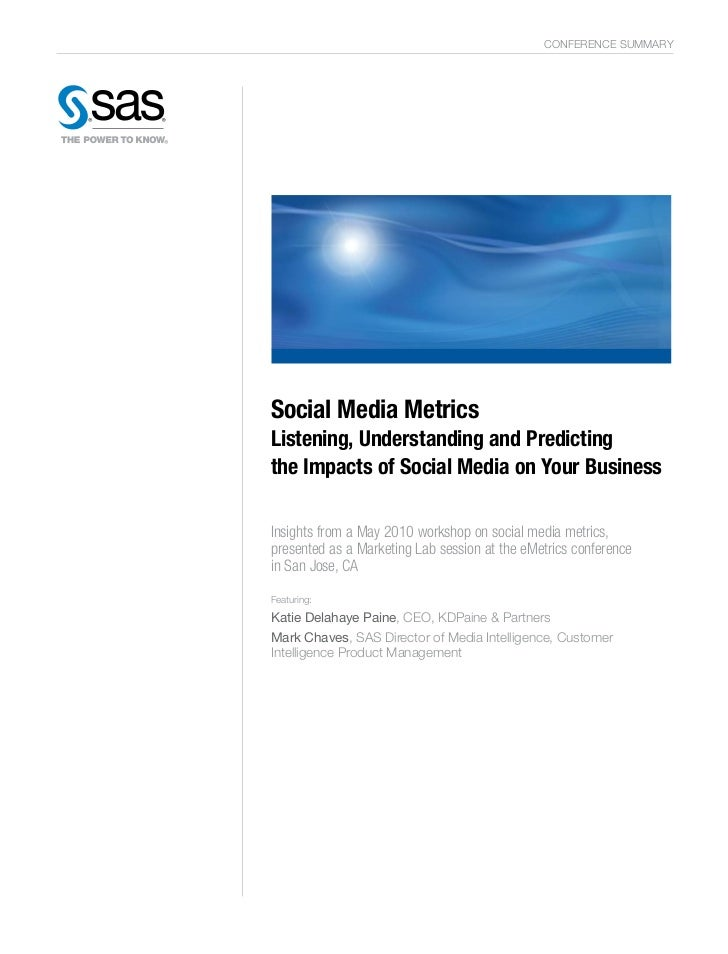 CONFERENCE summaRySocial Media MetricsListening, Understanding and Predictingthe Impacts of Social Media on Your BusinessI...