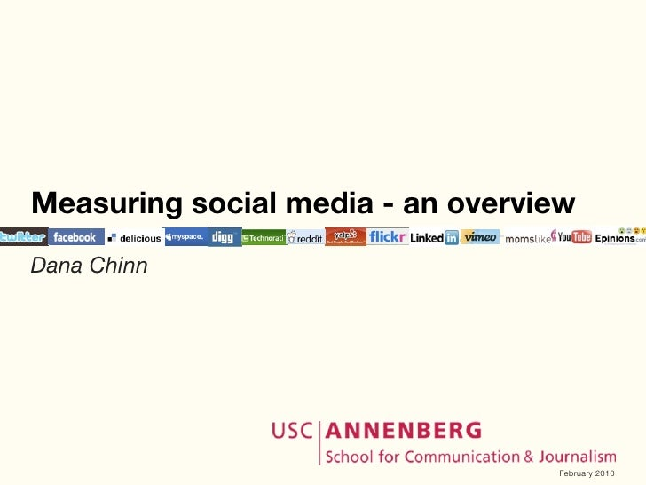 Measuring social media - an overview Dana Chinn                                       February 2010