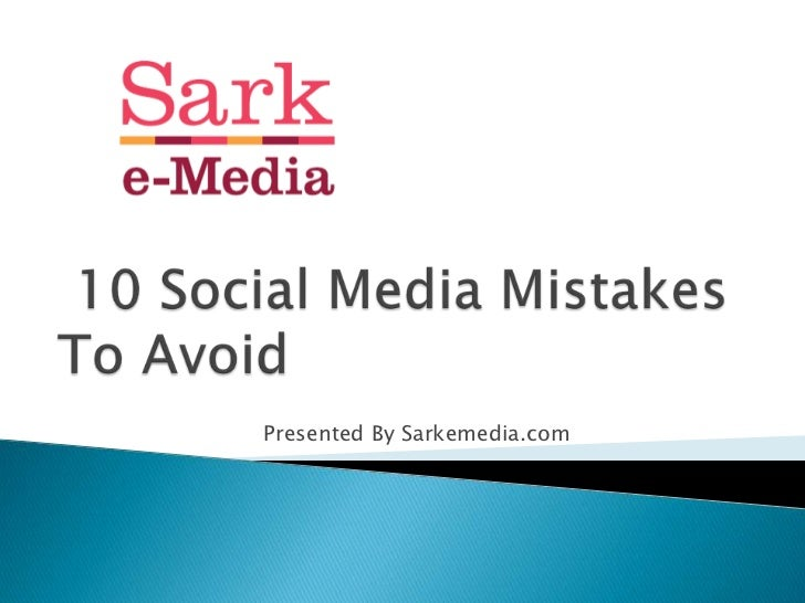 10 Social Media Mistakes to Avoid