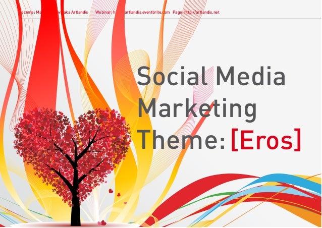 Social Media Marketing: Eros