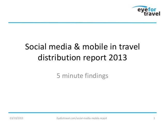 Social media & mobile in travel distribution report 5 minute findings