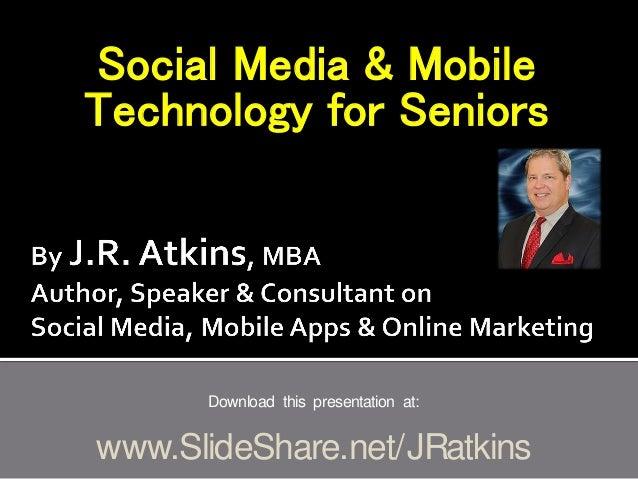 Social media & mobile technology for seniors