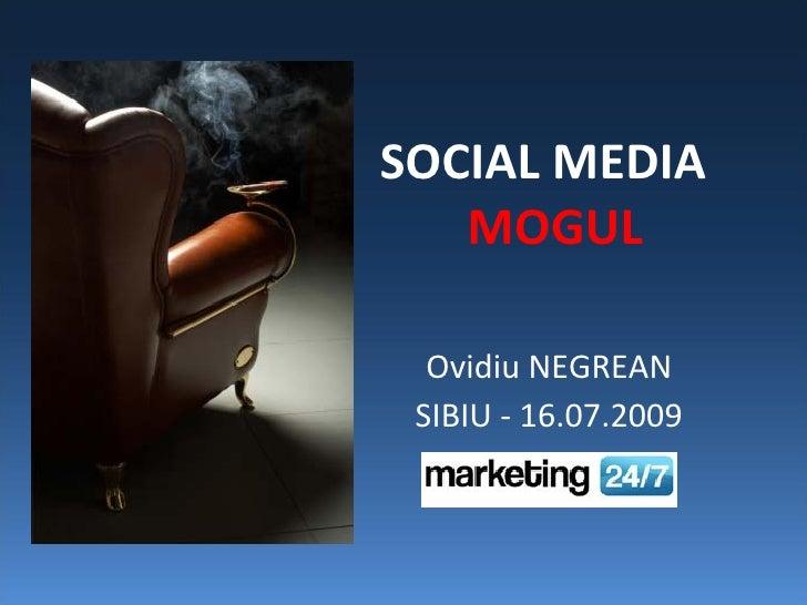 SOCIAL MEDIA    MOGUL    Ovidiu NEGREAN  SIBIU - 16.07.2009
