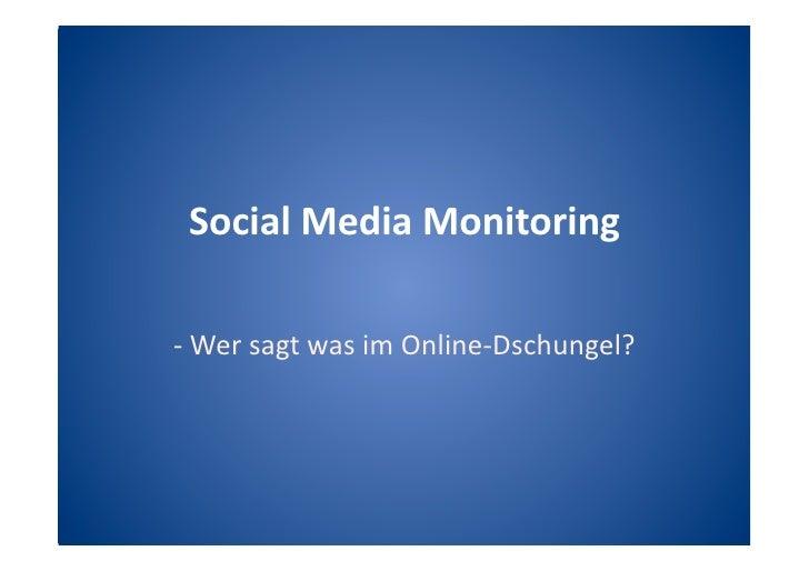 SocialMediaMonitoring  ‐WersagtwasimOnline‐Dschungel?