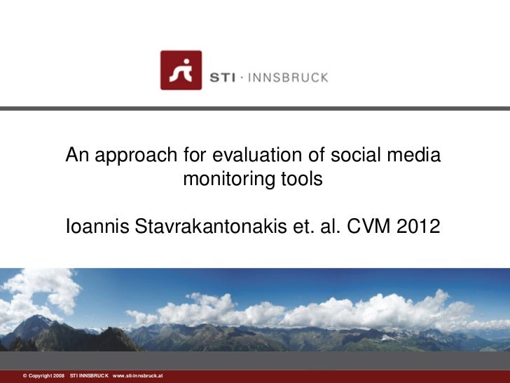 An approach for evaluation of social media                           monitoring tools               Ioannis Stavrakantonak...