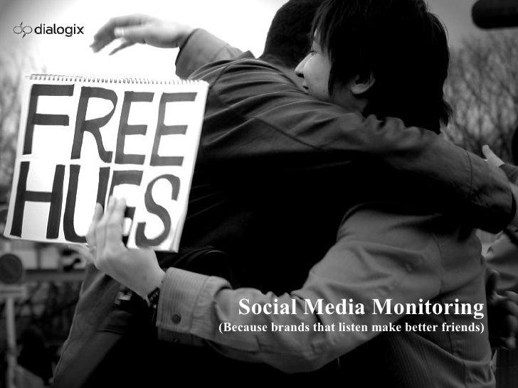 Social Media Monitoring (Because brands that listen make better friends)