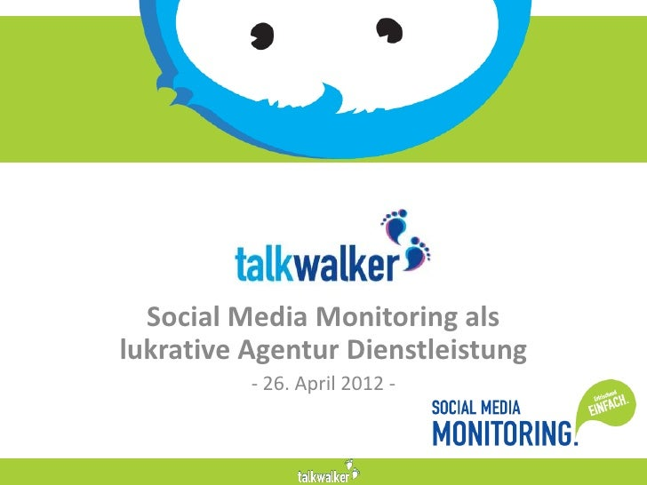 Talkwalker  Social Media Monitoring alslukrative Agentur Dienstleistung          - 26. April 2012 -