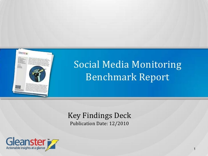 Social Media MonitoringBenchmark Report<br />Key Findings Deck<br />Publication Date: 12/2010<br />1<br />