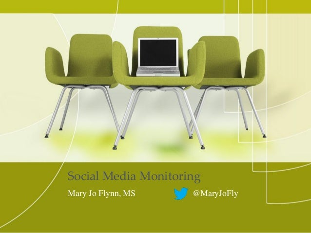 Social Media MonitoringMary Jo Flynn, MS @MaryJoFly
