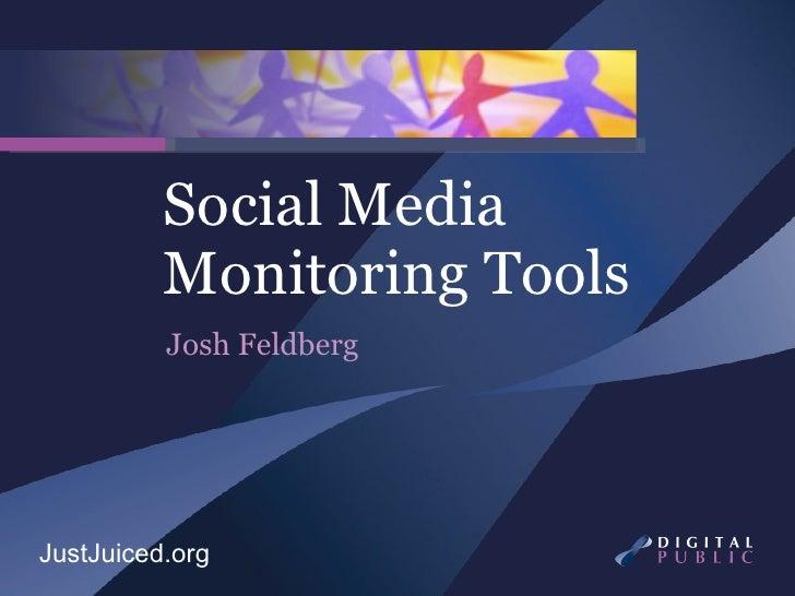 Social Media Monitoring Tools Josh Feldberg JustJuiced.org