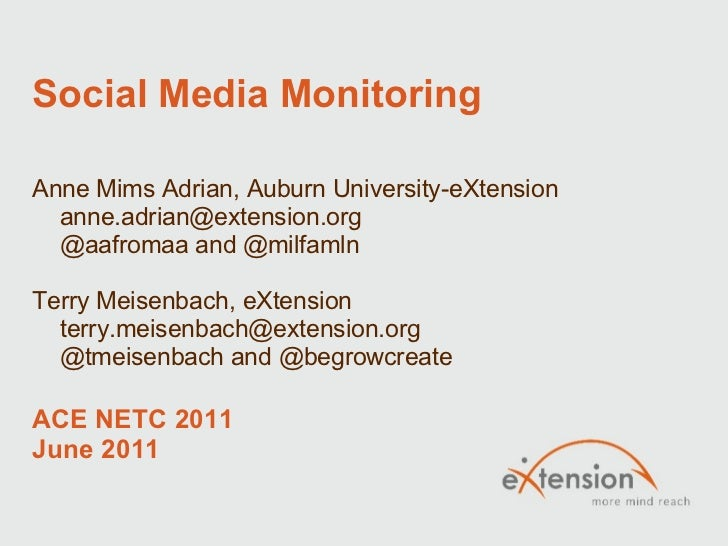 Social Media Monitoring Anne Mims Adrian, Auburn University-eXtension       anne.adrian@extension.org       @aafromaa and ...