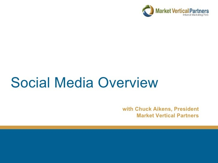 Social Media Overview with Chuck Aikens, President Market Vertical Partners